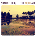 New Music Monday: Shady Elders — The Night Air EP