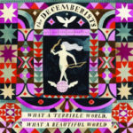 Album Review:The Decemberists —  What a Beautiful World, What a Terrible World