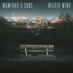 New Music Monday: Mumford & Sons — Wilder Mind