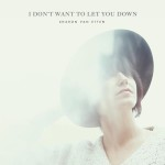 New Music Monday: Sharon Van Etten — I Don't Want to Let You Down