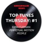 Top Tunes Thursday: Ezra Furman — Perpetual Motion People