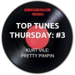 Top Tunes Thursday: Kurt Vile — Pretty Pimpin