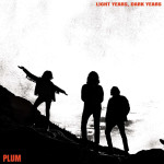 Ablum Review: Plum – Light Years, Dark Years