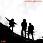 Ablum Review: Plum – Light Years, Dark Years