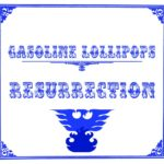 Album Review: Gasoline Lollipops– Resurrection