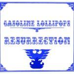 Album Review: Gasoline Lollipops– Resurrection