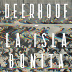 Album Review: Deerhoof – La Isla Bonita