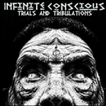 Album Review: Infinite Conscious – Trials and Tribulations