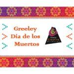 Greeley Celebrates Dia de Los Muertos